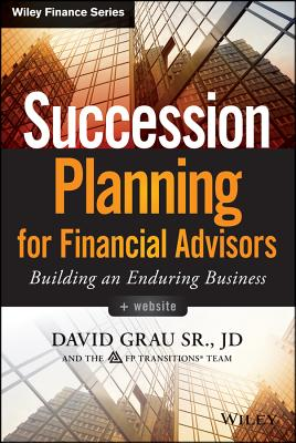 Succession Planning for Financial Advisors + Website By Grau, David
