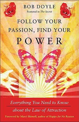 Follow Your Passion, Find Your Power By Doyle, Bob